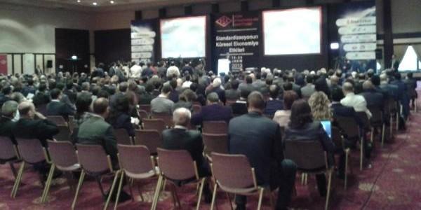 TSE Uluslararası Sempozyum: Standardizasyonun Küresel Ekonomiye Etkileri 25-26.11.2013