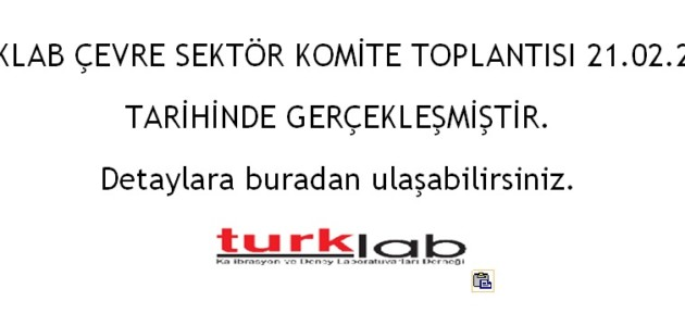 TURKLAB ÇEVRE SEKTÖR KOMİTE TOPLANTISI
